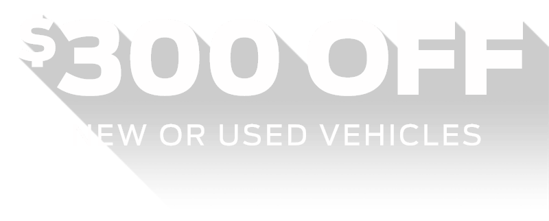 $300 Off New or Used Vehicles Certificate