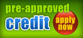 New & Used Vehicle Pre-Approved Credit