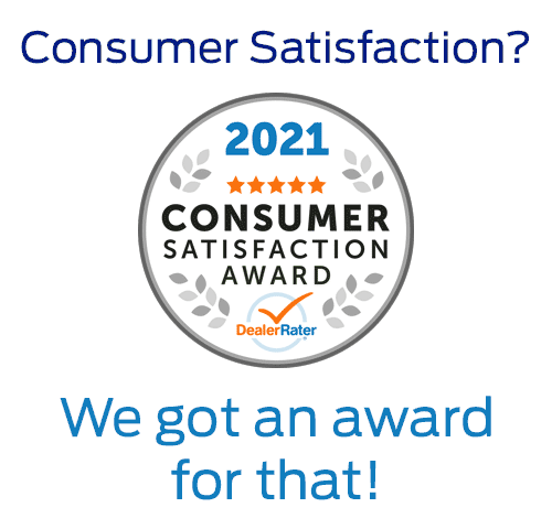 Winner of the 2021 DealerRater Consumer Satisfaction Award