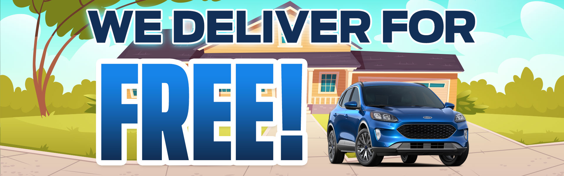 We Deliver For Free!