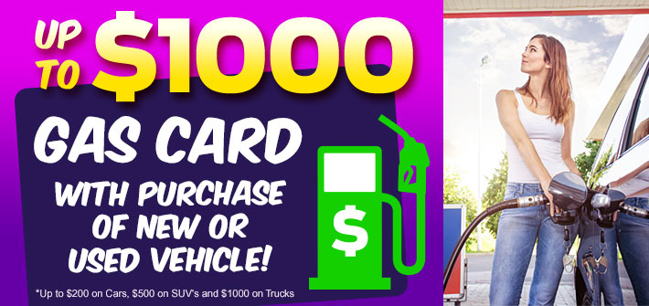 Up To a $1000 Gas Card with Purchase!